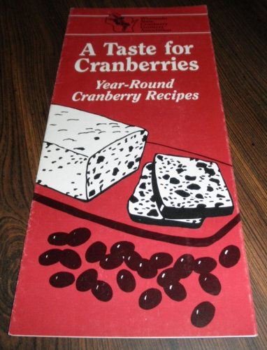 A Taste for Cranberries Year-Round Cranberry Recipes