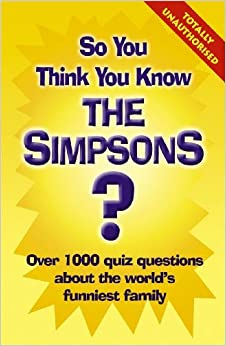 Book So You Think You Know: The Simpsons by Clive Gifford (2003-07-17)