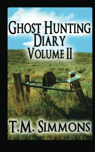 Ghost Hunting Diary Volume II (Ghost Hunting Diaries) (Volume 2)