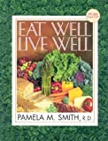 Eat Well, Live Well, Pamela Smith, 0884199770