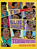 The Blues Singers: Ten Who Rocked the World