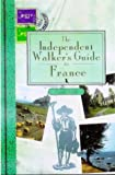 The Independent Walker's Guide to France