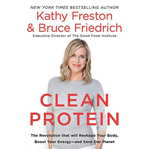 Clean Protein: The Revolution That Will Reshape Your Body, Boost Your Energy and Save Our Planet - Library Edition by Blackstone Pub