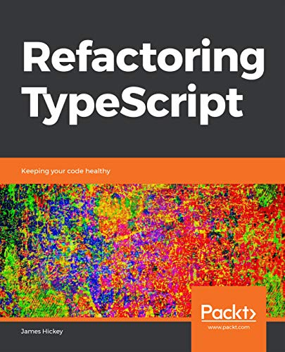 Refactoring TypeScript: Keeping your code healthy Doc