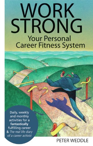 Work Strong: Your Personal Career Fitness System