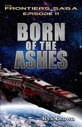 """Ep.# 11 - """"Born of the Ashes"""" (The Frontiers Saga) (Volume 11)"""