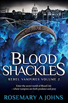 Blood Shackles (Rebel Vampires Book 2) by [Johns, Rosemary A]