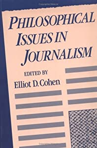 Philosophical Issues in Journalism by Oxford University Press