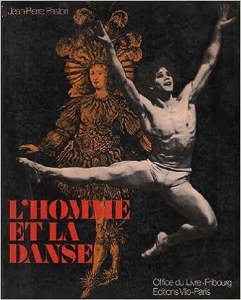 Livres gratuits en ligne L'Homme et la danse : Le danseur du XVI. au XX5 siècle pdf