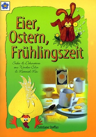 Eier, Ostern, Frühlingszeit: Süßes & Dekoratives aus Window-Color