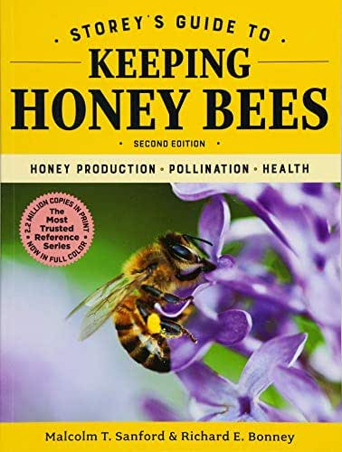 Storey's Guide to Keeping Honey Bees, 2nd Edition: Honey Production, Pollination, Health (Storey's Guide to Raising)