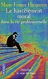 Le Harcèlement moral dans la vie professionnelle par Hirigoyen