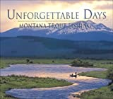 Unforgettable Days Montana Trout Fishing, Denver Bryan, 193183217X