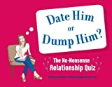 Date Him or Dump Him, Melissa Heckscher and Anthony Termine, 1594740380