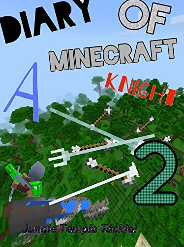 Diary of a Minecraft Knight 2: Jungle Temple Tackle! (A Minecraft Knight's  Adventures) See more