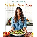 Whole New You: How Real Food Transforms Your Life, for a Healthier, More Gorgeous You