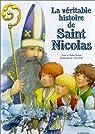 La Véritable Histoire de Saint Nicolas par Gontier