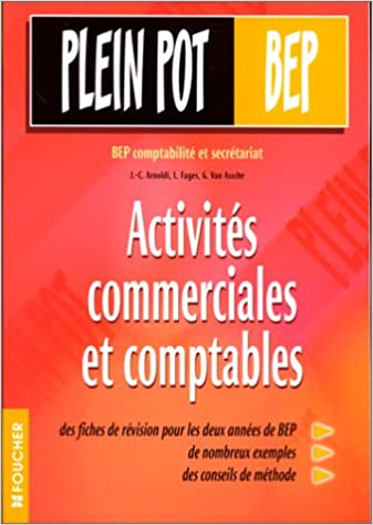 Amazon Fr Activites Commerciales Et Comptables Bep Des Metiers De Secretaire Et Comptabilites Arnoldi J C Livres
