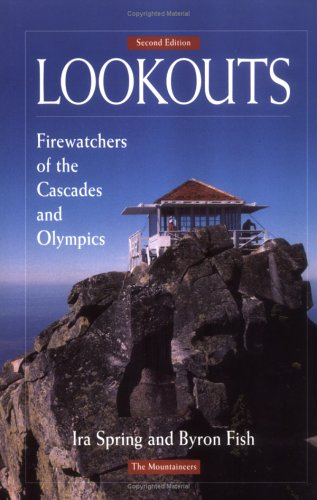 Lookouts: Firewatchers of the Cascades and ()