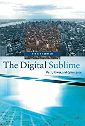 The Digital Sublime: Myth, Power and Cyberspace