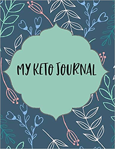 My Keto Journal: Macros & Meal Tracking Log Ketogenic Diet Food Diary  Weight Loss & Fitness Planners