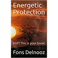 Energetic Protection: HSP? This is your book!