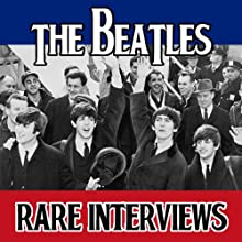 The Beatles Tapes: Rare Interviews Speech by Paul McCartney, Ringo Starr, George Harrison, John Lennon Narrated by uncredited