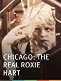 Chicago: The Real Roxie Hart