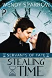 download ebook stealing time (servants of fate) (volume 1) pdf epub