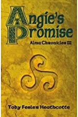 Angie's Promise: Alma Chronicles by Heathcotte, Toby Fesler published by Mardel Books (2009) [Paperback] Unknown Binding