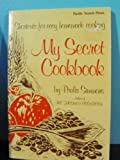 img - for My secret cookbook: Shortcuts for easy homemade cooking book / textbook / text book
