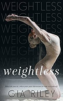 Weightless (Begin Again Duet Book 2) by [Riley, Gia]