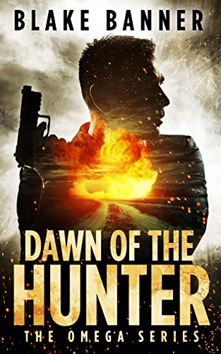 Dawn of the Hunter - An Action Thriller Novel (Omega Series Book 1) cover