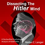 Dissecting the Hitler Mind | Walter C. Langer
