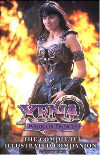 Xena Warrior Princess: Complete Illustrated Companion