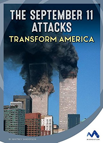 The September 11 Attacks Transform America (Events That Changed America)