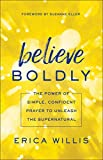 #10: Believe Boldly: The Power of Simple, Confident Prayer to Unleash the Supernatural
