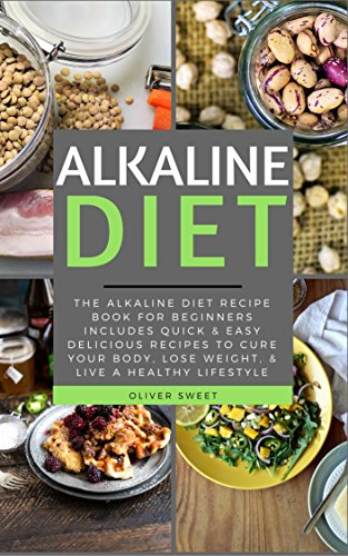 Alkaline diet the alkaline diet recipe book for beginners includes quick easy delicious recipes to cure your body lose weight live a healthy alkaline diet the alkaline diet recipe book for beginners includes quick easy delicious forumfinder Gallery