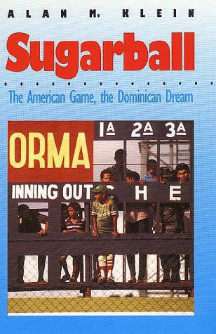 Sugarball: The American Game, the Dominican Dream