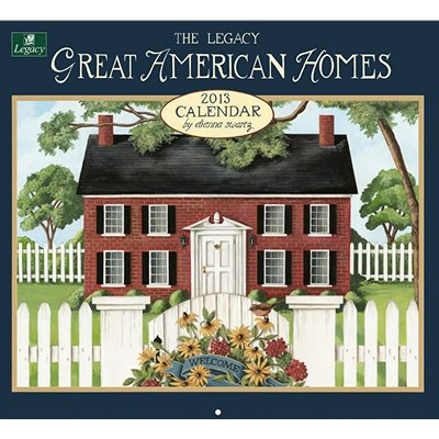 The Legacy Great American Homes 2013 Wall Calendar