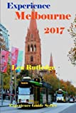img - for Experience Melbourne 2017 (Experience Guides) (Volume 9) book / textbook / text book