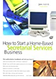 img - for How to Start a Home-Based Secretarial Services Business (Home-Based Business Series) book / textbook / text book