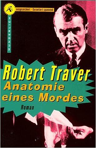 Anatomie eines Mordes.: Amazon.de: Robert Traver: Bücher
