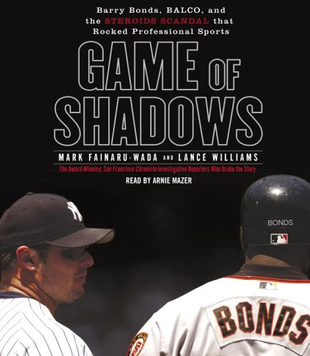 Game of Shadows by Mark Fainaru-Wada, Lance Williams