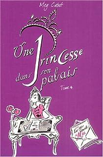 Journal d'une princesse, tome 4 : Paillettes et Courbettes par Cabot