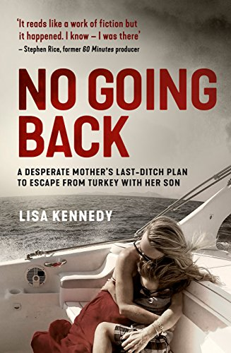 NO GOING BACK: A desperate Mother's last-ditch plan to escape from Turkey with her (Sons Turkey)