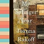 My Salinger Year | Joanna Rakoff