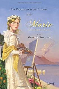 Les Demoiselles de l'Empire, tome 4 : Marie à la Lumiere de Naples par Barussaud