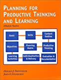 Planning for Productive Thinking and Learning : A Book for Teachers, Treffinger, Donald J. and Feldhusen, John F., 1882664671