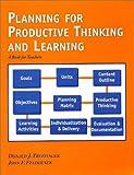 Planning for Productive Thinking and Learning : A Book for Teachers, Treffinger, Donald J. and Feldhusen, John F., 1882664671